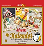 mixtipp Adventskalender 2017 (Kochen mit dem Thermomix)