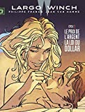 Largo Winch - Diptyques - tome 7 - Diptyque Largo Winch 7/10 (French Edition)